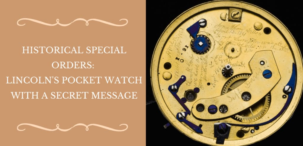 Historical Special Orders Lincoln's Pocket Watch With A Secret Message Banner