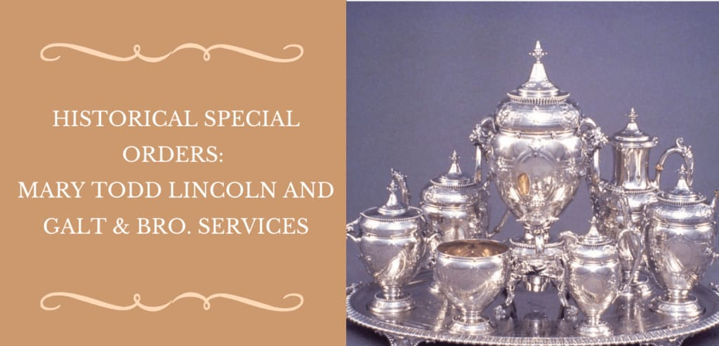 Historical Special Orders Mary Todd Lincoln And Galt & Bro. Services Banner