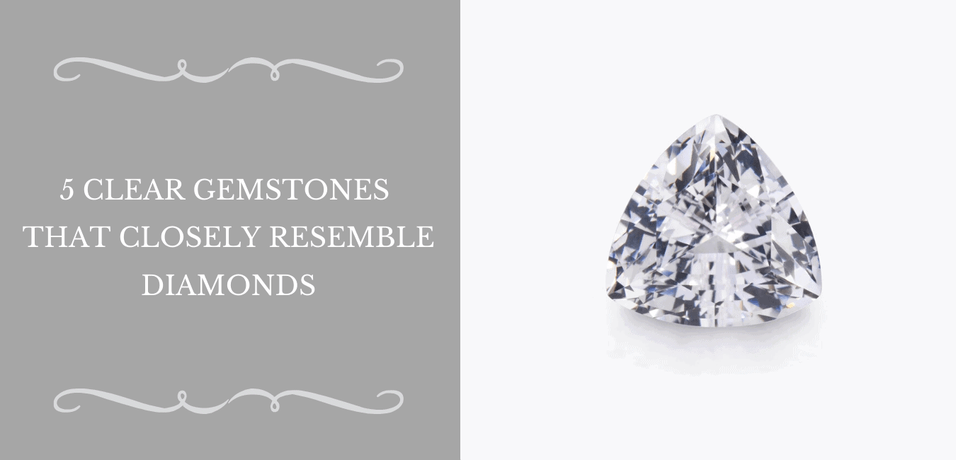 5 Clear Gemstones That Closely Resemble Diamonds Banner