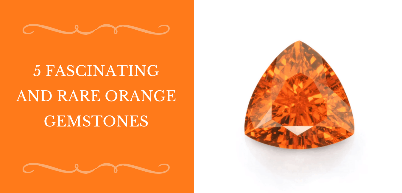 5 Fascinating And Rare Orange Gemstones Banner