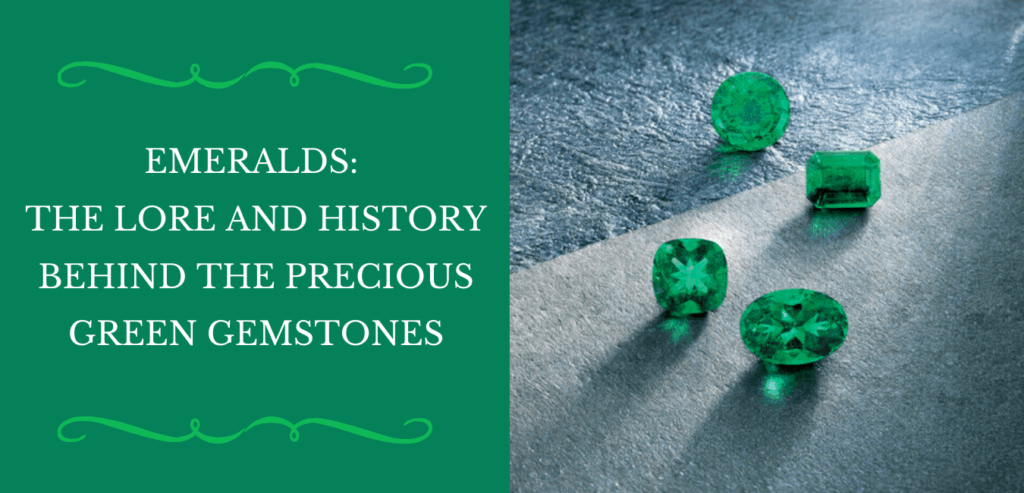 emeralds the lore and history behind the precious green gemstones banner